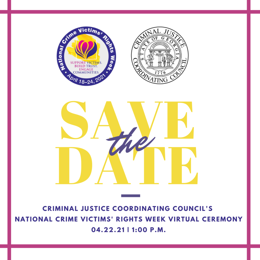 Image contains text reading Save the date - criminal justice coordinating council's national crime victims' rights week virtual ceremony. 4.22.21. 1PM and the logos for NCVRW and CJCC